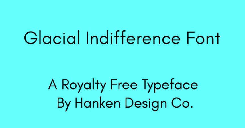 Glacial Indifference Font Family Free Download