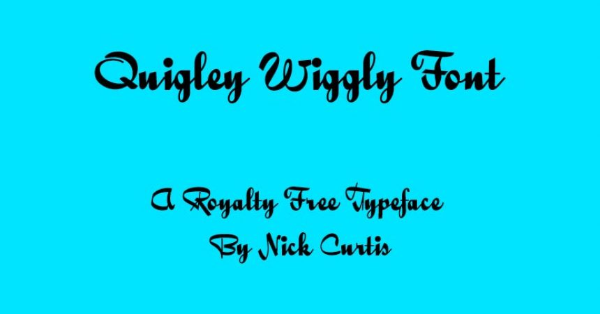 Quigley Wiggly Font Family Free Download